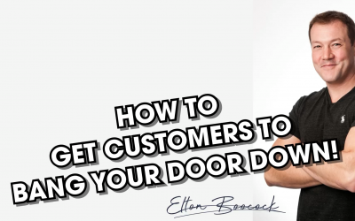 How to get customers banging at your door